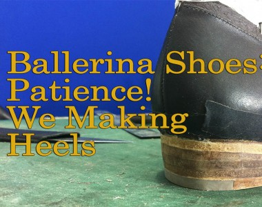 Ballerina Shoes: Patience! We Are Making Heels- 007