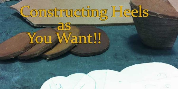 Constructing Heels as You Want- Part 1