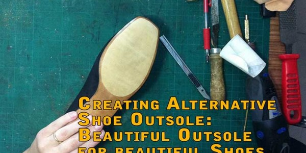 Creating Alternative Shoe Outsole: Beautiful Outsole for Beautiful Shoes Part 2