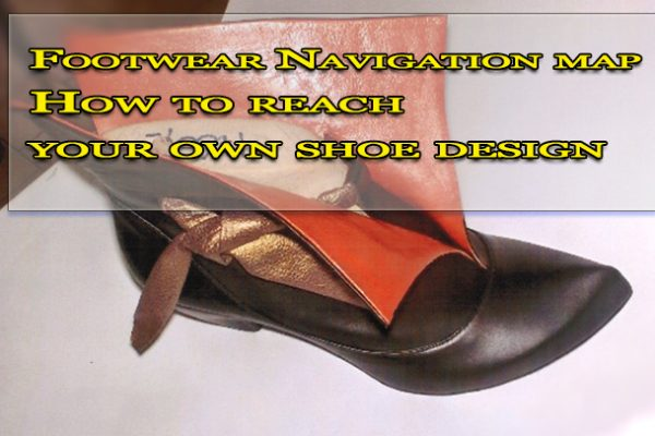 Footwear Navigation map : How to reach your own shoe design