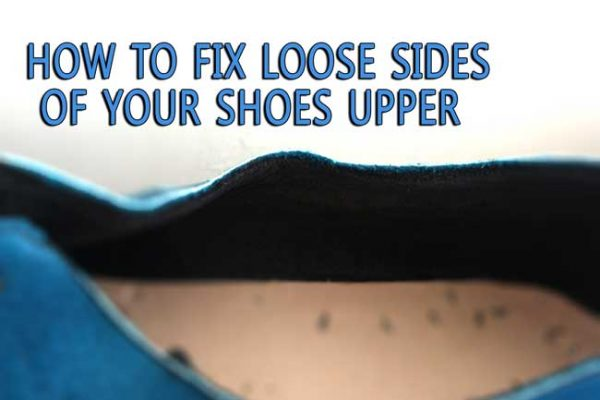 How to fix loose sides of your shoes upper