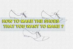 How-to-make-the-shoes-that-you-want-to-make