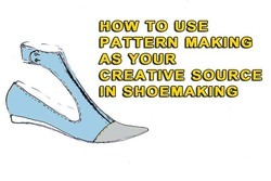 How to use pattern making as your creative source in shoemaking