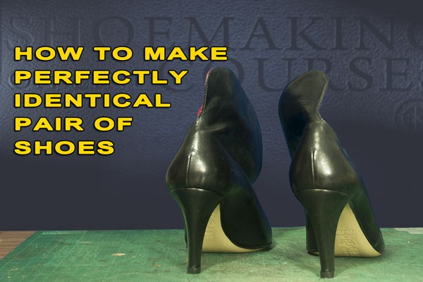 How to make perfectly identical pair of shoes