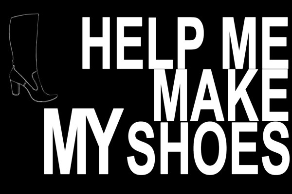 I will help you make your shoes
