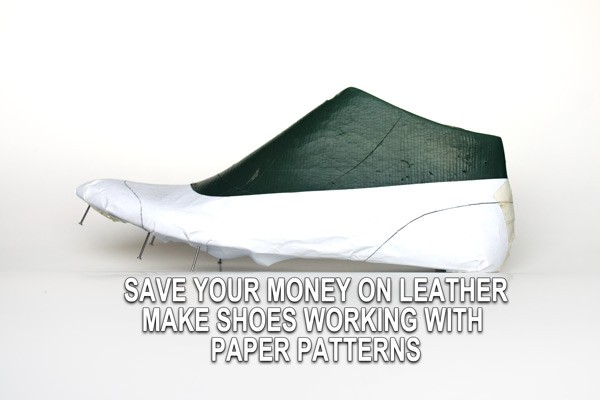 Save your money on leather, make shoes working with paper patterns