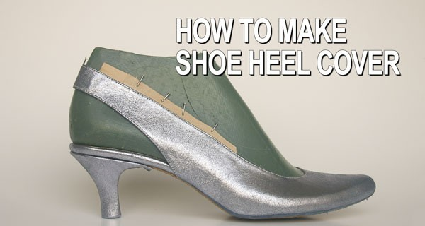 How to make shoe heel cover
