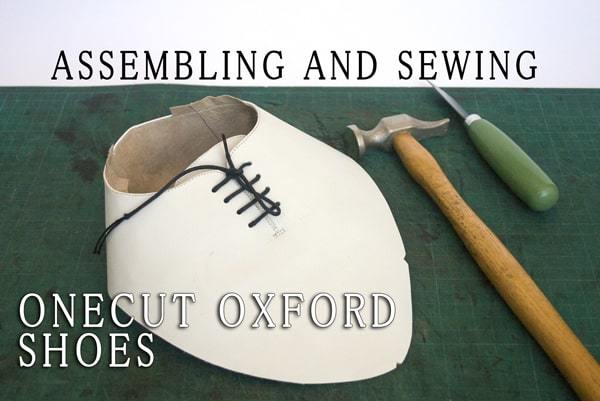 Assembling and sewing of Onecut Oxford shoes