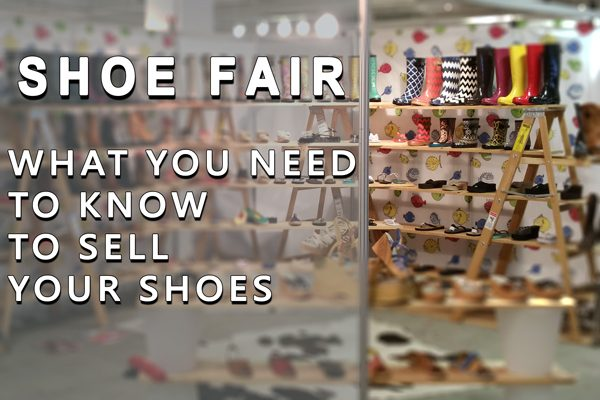 Shoe Fair: What You Need To Know To Sell Your Shoes!