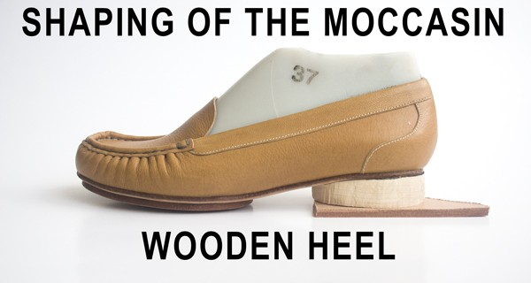 Shaping of The Moccasin Wooden Heel: How to Make Moccasin Shoes Course 27