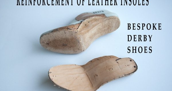 Reinforcement of leather insoles : Bespoke Derby Hand sewn Opanka Shoes Course 22