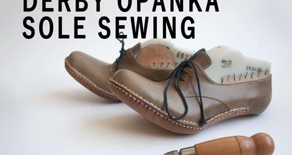 Opanka Sole Sewing: Bespoke Derby Hand sewn Opanka Shoes Course 28