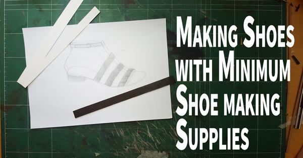 minimum shoe making supplies